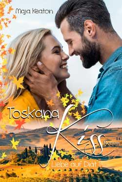Toskana Kiss - Liebe auf Diät - Liebesroman