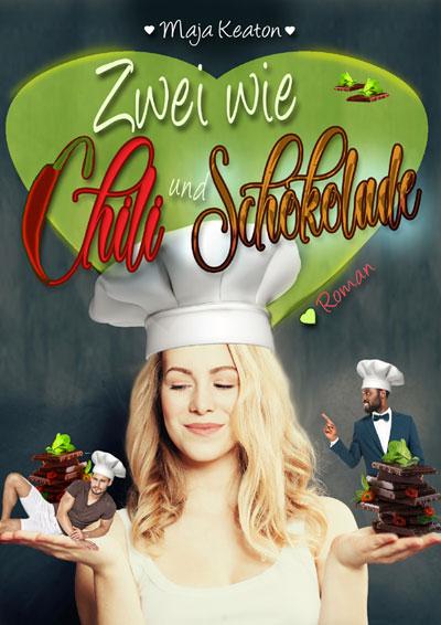 Zwei wie Chili und Schokolade - Liebesroman, romantische Komödie