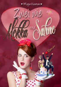 Zwei wie Mokka und Sahne - Liebesroman, romantische Komödie