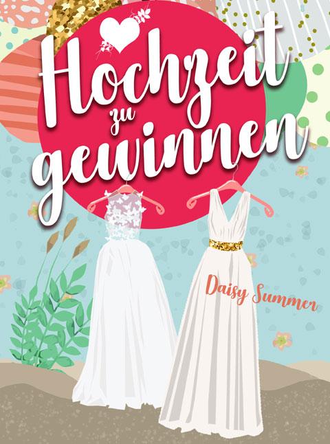 Hochzeit zu gewinnen, die neue romantische Komödie von Daisy Summer, Maja Keaton