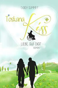 Toskana Kiss - Liebe auf Diät, Toskana-Roman